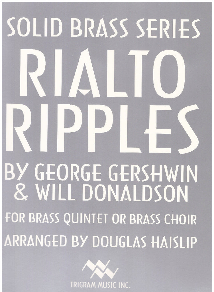 Rialto Ripples for Brass Choir or Brass Quintet by George Gershwin, arr. D. Haislip, pub. Trigram