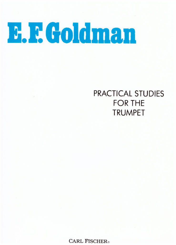 Practical Studies for Trumpet by Edwin Franko Goldman, pub. Carl Fischer