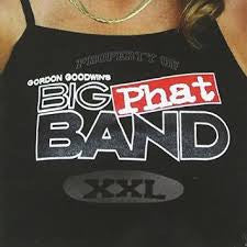 Property of Gordon Goodwin's Big Phat Band XXL - Gordon Goodwin's Big Phat Band, Silverline Records