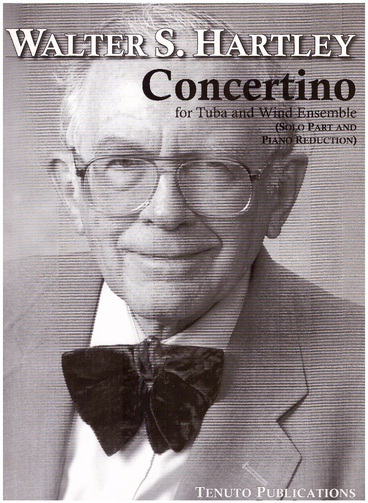 Concertino for Tuba and Wind Ensemble (Piano Reduction) by Walter Hartley, pub. Tenuto & Fischer