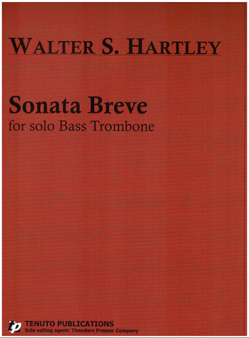 Sonata Breve for Solo Bass Trombone by Walter Hartley, pub. Tenuto & Fischer