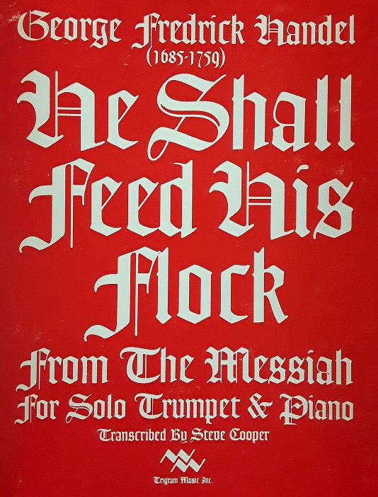 He Shall Feed His Flock for Trumpet & Piano by G.F Handel, pub. Trigram