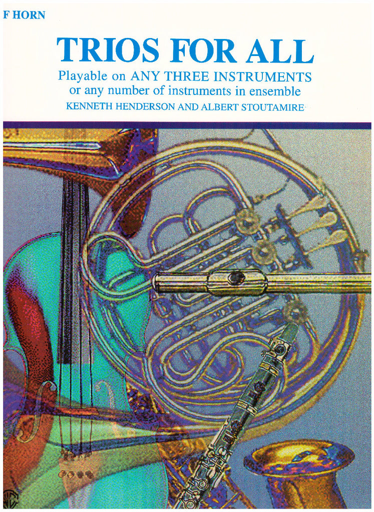 Trios for All for French Horn by Kenneth Henderson and Albert Stoutamire, pub. Warner Bros.