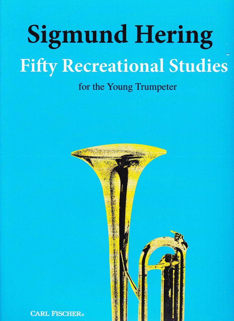 Fifty Recreational Studies For the Young Trumpeter by Sigmund Hering, pub. Carl Fischer