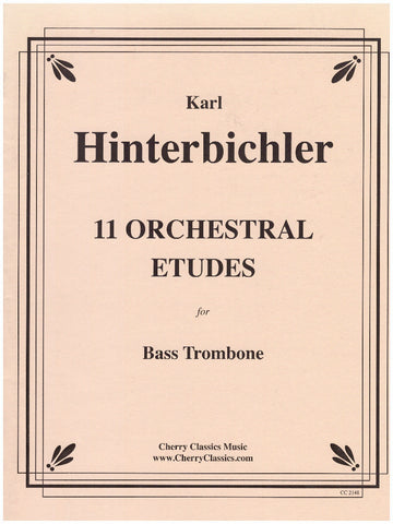 11 Orchestral Etudes for Bass Trombone by Karl Hinterbichler, pub. Cherry Classics