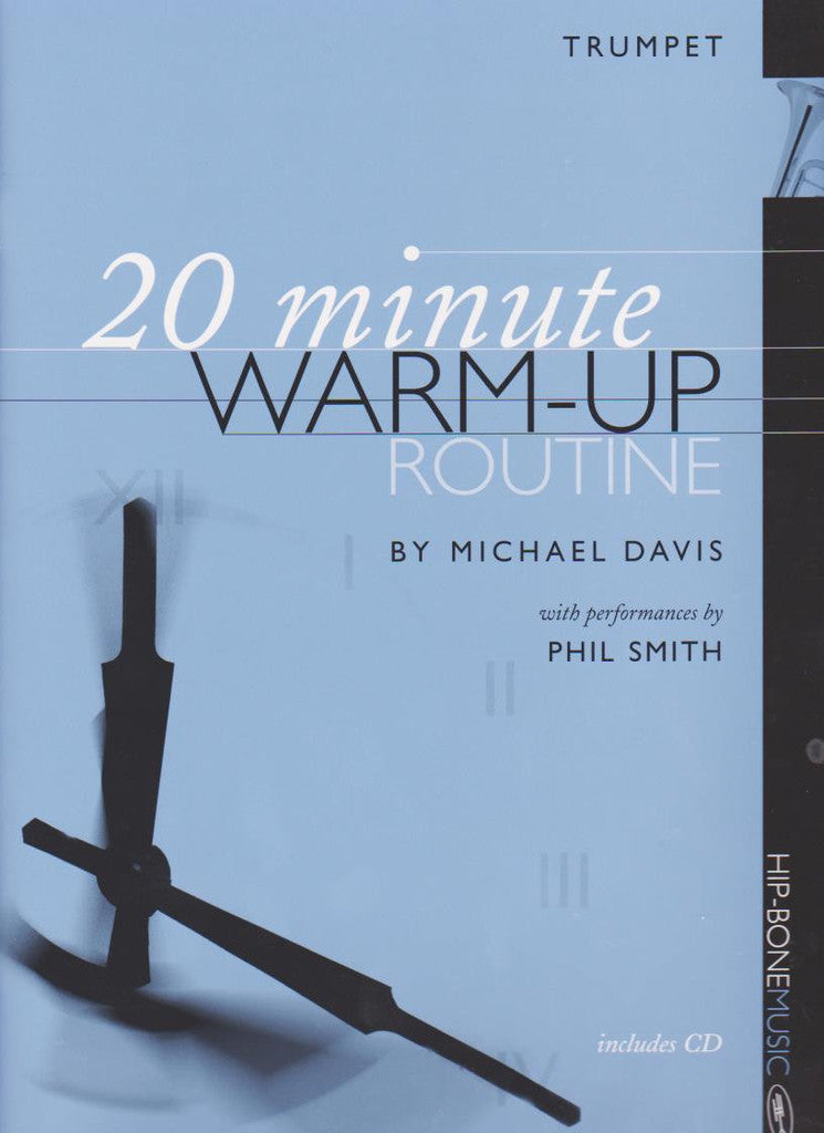 20 Minute Warm-Up Routine for Trumpet by Michael Davis, pub. Hip-Bone Music