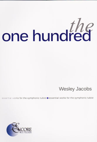 The One Hundred - Essential Works for the Symphonic Tubist by Wesley Jacobs, pub Encore