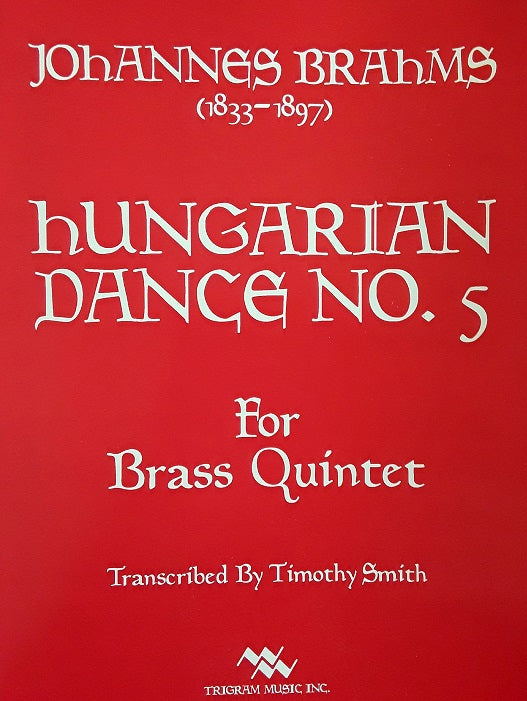 Johannes Brahms Hungarian Dance No. 5 for Brass Quintet transcribed Timothy Smith Pub. Trigram
