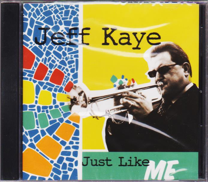 Just Like Me - Jeff Kaye, Jazzed Media