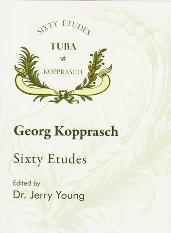 Sixty Etudes for Tuba Opus 6 by Georg Kopprasch, pub. Encore