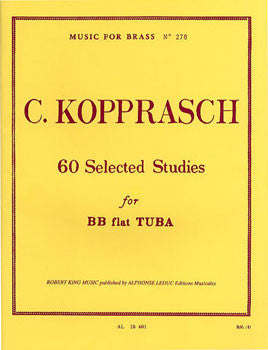 60 Selected Studies for BBb Tuba by Georg Kopprasch, pub. Leduc Hal Leonard