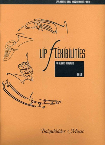 Lip Flexibilities for all Brass Instruments by Bai Lin, pub. Balquhidder