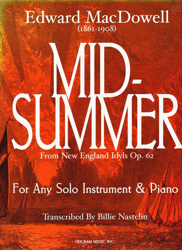 Midsummer from New England Idyls Op. 62 For Any Solo Instrument & Piano by Edward MacDowell, pub. Wimbledon