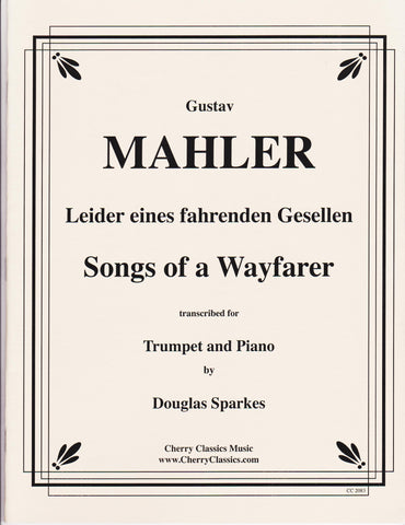 Songs of a Wayfarer for Trumpet and Piano by Gustav Mahler, pub. Cherry Classics