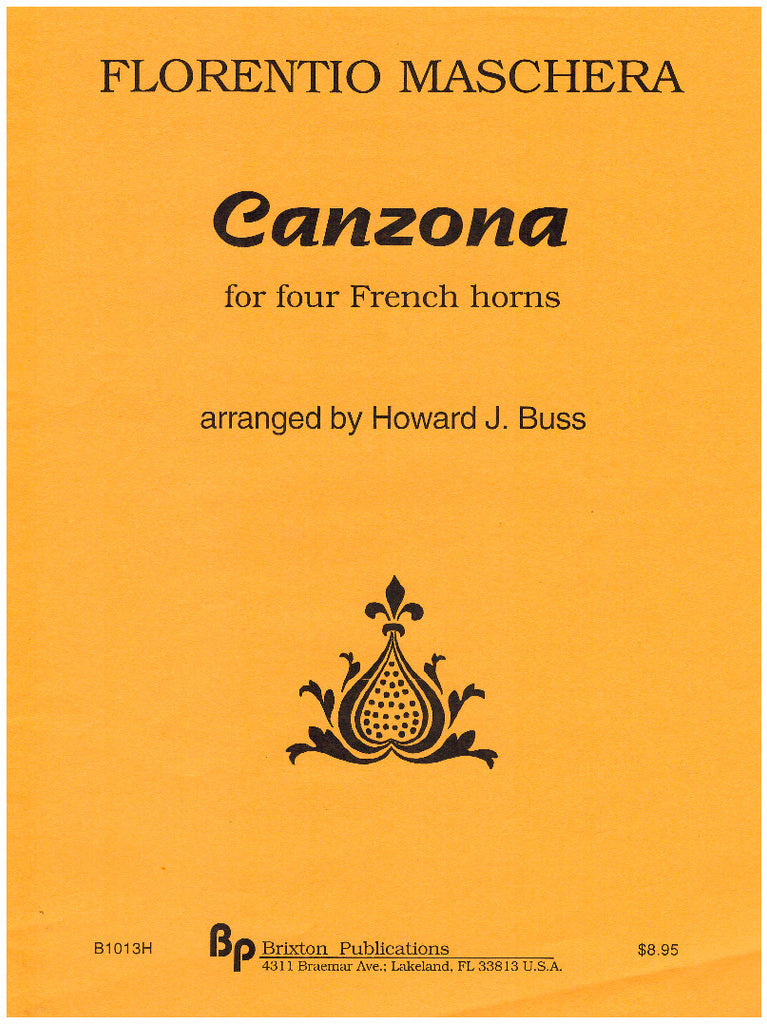 Canzona for four French horns by Florentio Maschera, arr. Howard J. Buss, pub. Brixton