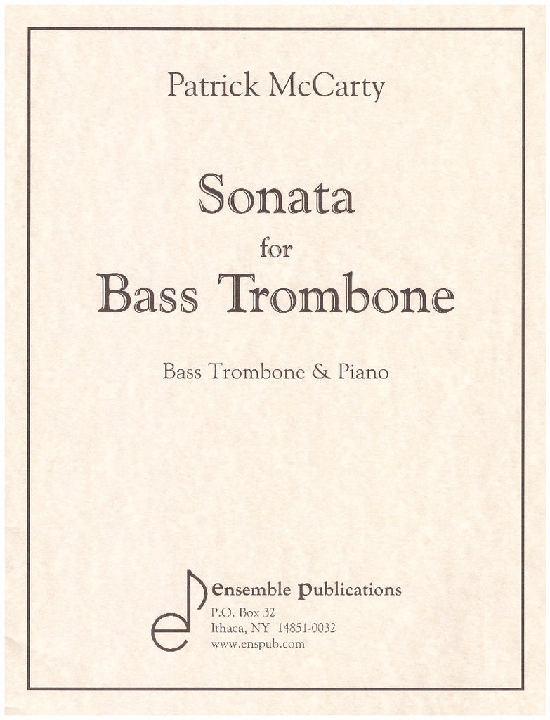Sonata For Bass Trombone by Patrick McCarty, pub. Ensemble