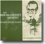 No Laughing Matter - Bob McChesney Quartet, Summit Records