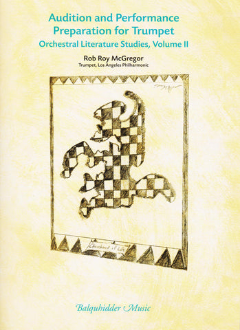 Audition and Performance Preparation for Trumpet, Orchestral Literature Studies, Vol. 2 by Rob Roy McGregor, pub. Balquhidder