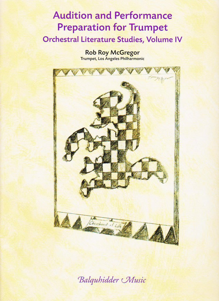 Audition and Performance Preparation for Trumpet, Orchestral Literature Studies, Vol. 4 by Rob Roy McGregor, pub. Balquhidder