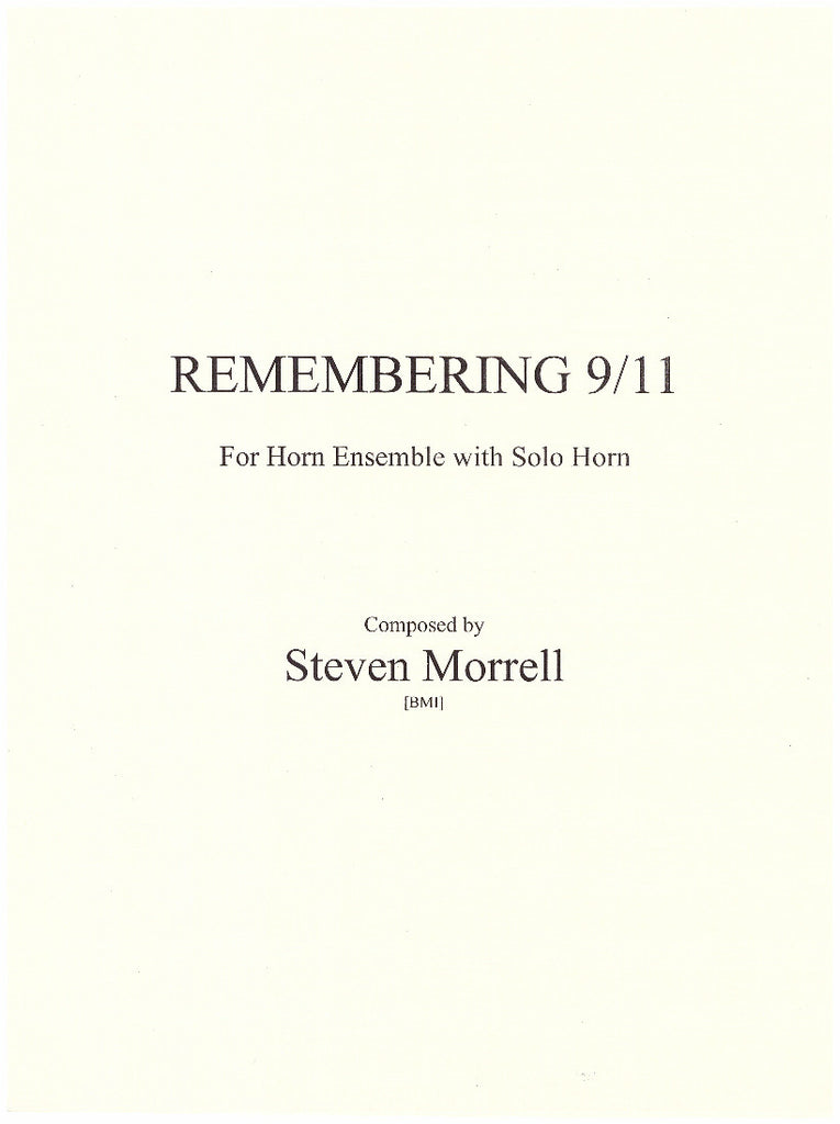 Remembering 9/11 for Horn Ensemble with Solo Horn, comp. & pub. Steven Morrell