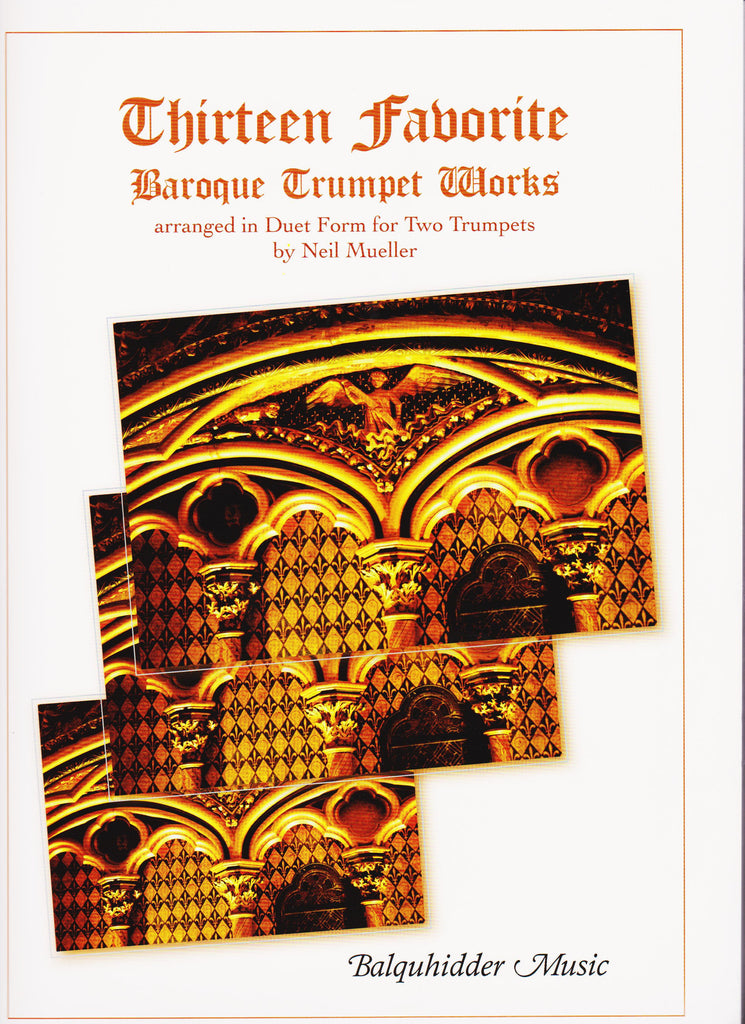 Thirteen Favorite Baroque Trumpet Duets by Neil Mueller, pub. Balquhidder
