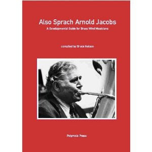 Also Sprach Arnold Jacobs by Bruce Nelson, pub. Polymnia Press, distr. Windsong Press