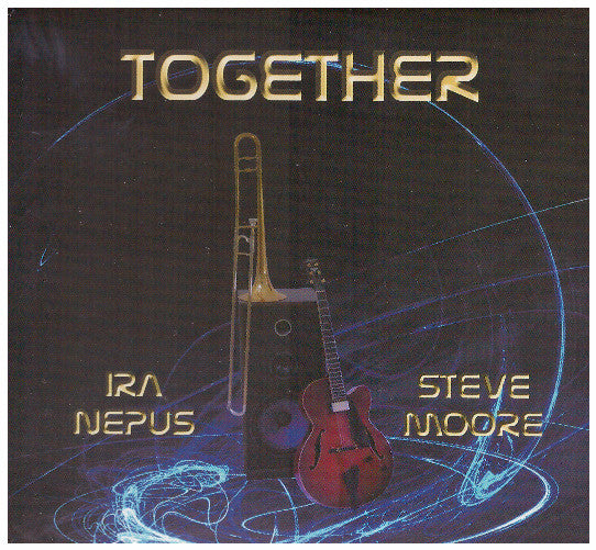 Together - Ira Nepus and Steve Moore