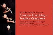 Creative Practicing, Practicing Creatively - Ed Neumeister (DVD)