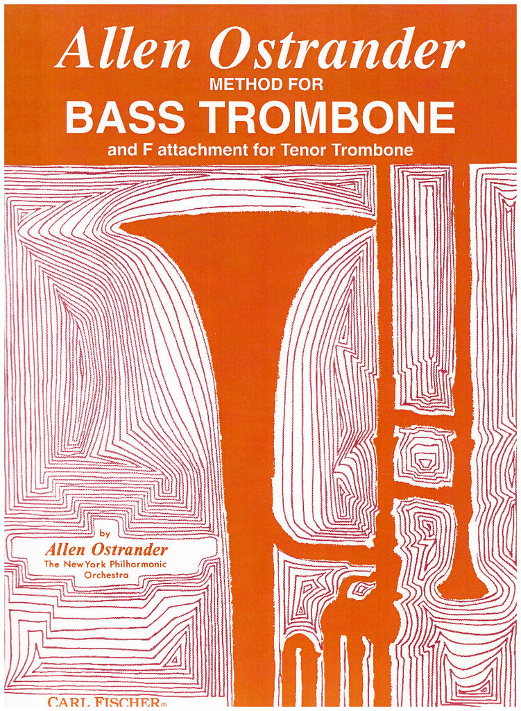 Method for Bass Trombone and F-Attachment for Tenor Trombone by Allen Ostrander, pub. Carl Fischer
