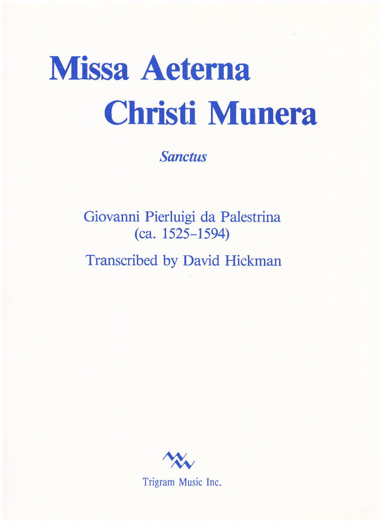Missa Aeterna Christi Munera, Sanctus, for 4 Trumpets by G.P. da Palestrina, transcribed by David Hickman, pub. Trigram