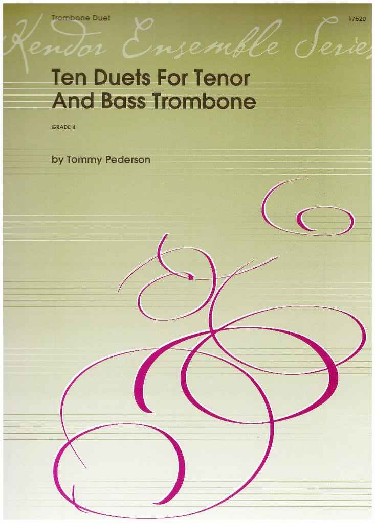 Ten Duets for Tenor and Bass Trombone by Tommy Pederson, pub. Kendor