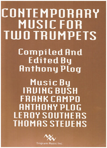 Contemporary Music for Two Trumpets, ed. Anthony Plog, pub. Trigram