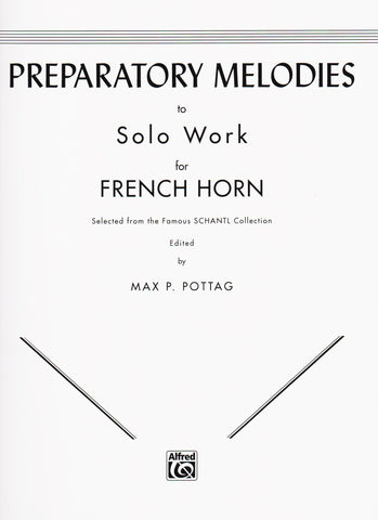 Preparatory Melodies to Solo Work for French Horn (from Schantl) by Max Pottag, pub. Alfred