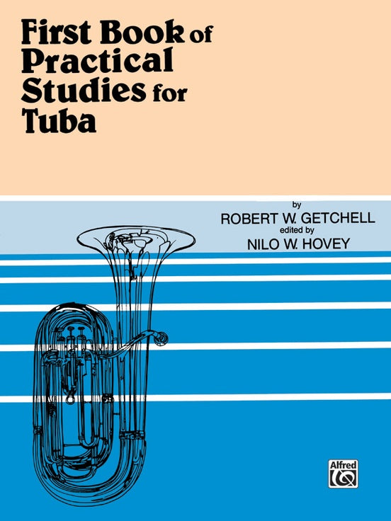 Practical Studies for Tuba, Book I by Robert W. Getchell, pub. Alfred