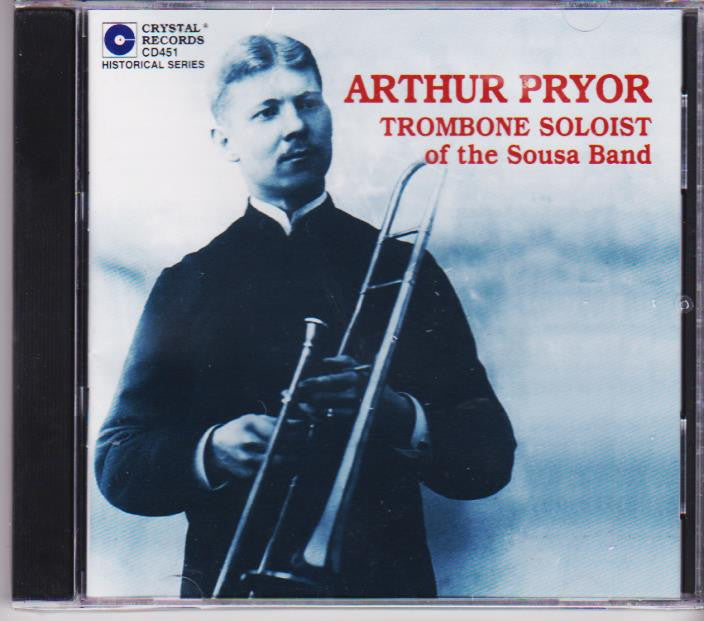 Arthur Pryor: Trombone Soloist with the Sousa Band - Arthur Pryor, Crystal Records