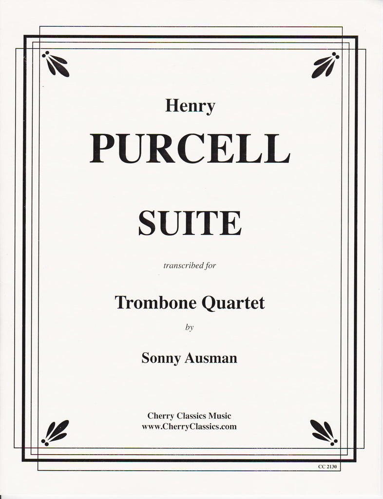 Suite for Trombone Quartet by Henry Purcell, arr. Sonny Ausman, pub. Cherry Classics