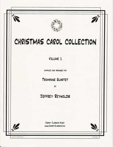 Christmas Carol Collection for 4 or 5 Trombones by Jeffrey Reynolds, pub. Cherry Classics