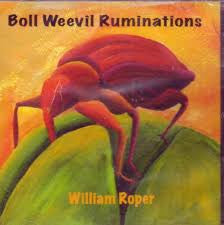 Boll Weevil Ruminations - William Roper, Tomato Sage Consortium