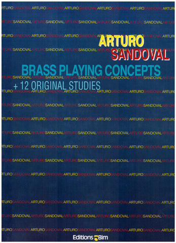 Brass Playing Concepts by Arturo Sandoval, pub. Bim