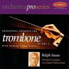 Orchestral Excerpts for Trombone Vol. 2 - Ralph Sauer, Summit Records