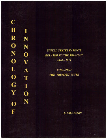 Chronology of Innovation: Vol II, The Trumpet Mute, by R. Dale Olson