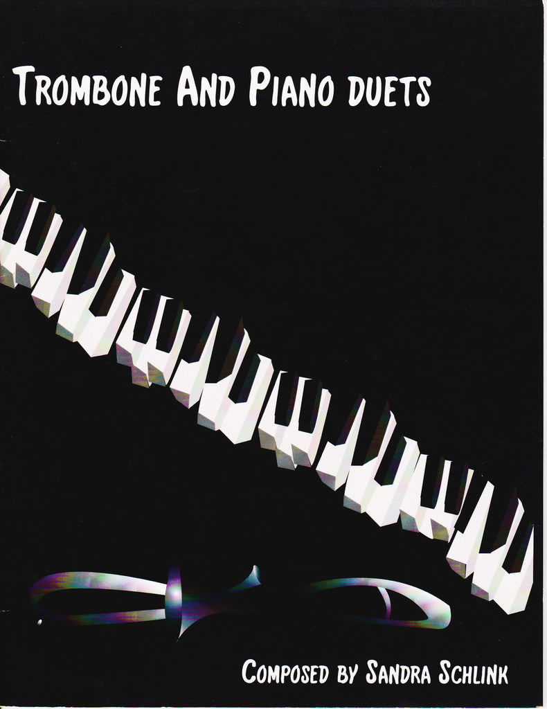 Trombone and Piano Duets by Sandra Schlink, pub. Badoodledot Music