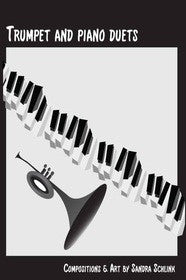 Trumpet and Piano Duets, by Sandra Schlink, pub. Badoodledot Music