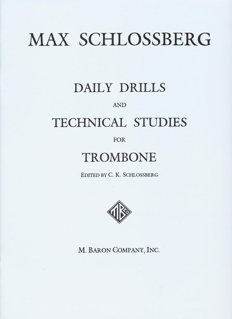 Daily Drills and Technical Studies for Trombone by Max Schlossberg, pub. M. Baron Company, Inc.