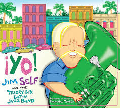 ¡Yo! - Jim Self, and Tricky Lix Latin Jazz Band, Basset Hound Records