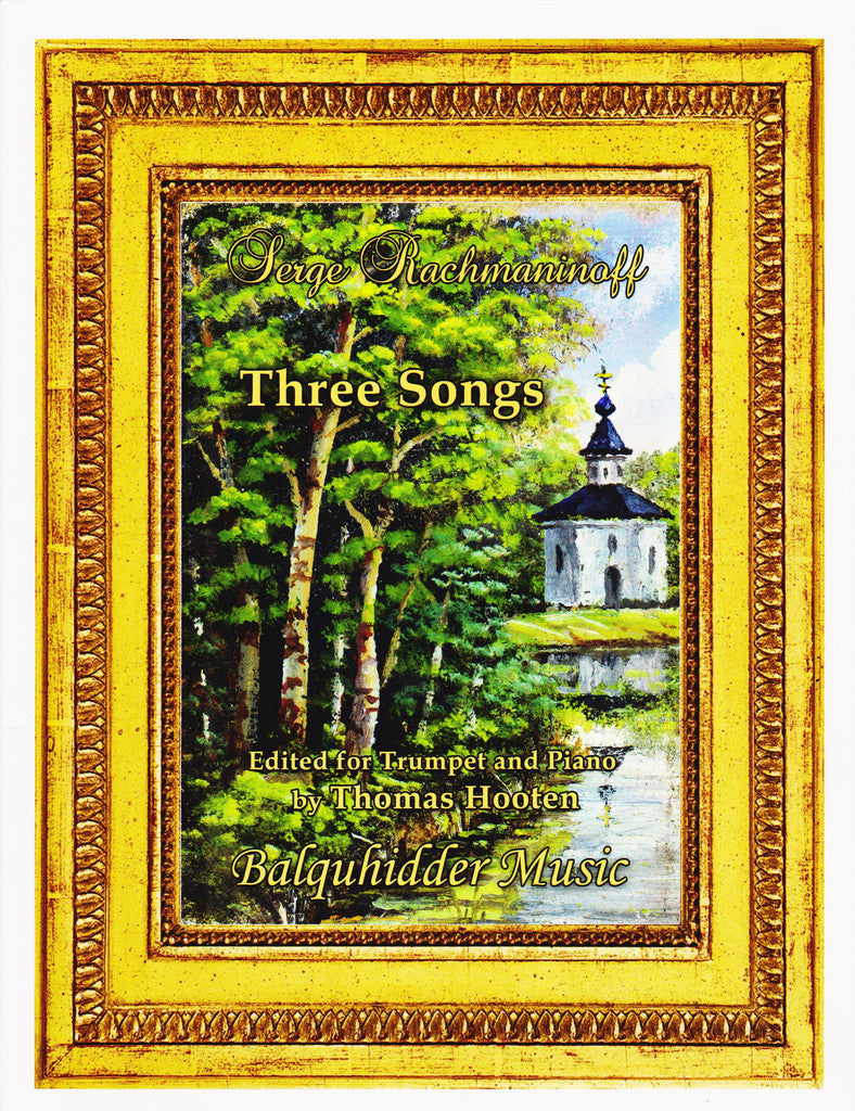 Serge Rachmaninoff Three Songs for Trumpet and Piano Arr. Thomas Hooten, pub. Balquhidder