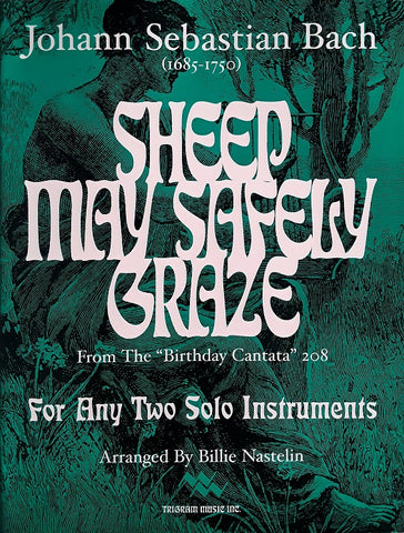 Sheep May Safely Graze, for 2 Solo Inst. and Piano, J.S. Bach,arr. Billie Nastelin, pub. Trigram