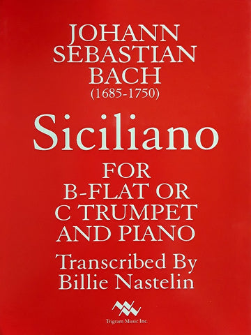 Siciliano for Bb or C Trumpet and Piano, J.S. Bach,, pub. Trigram