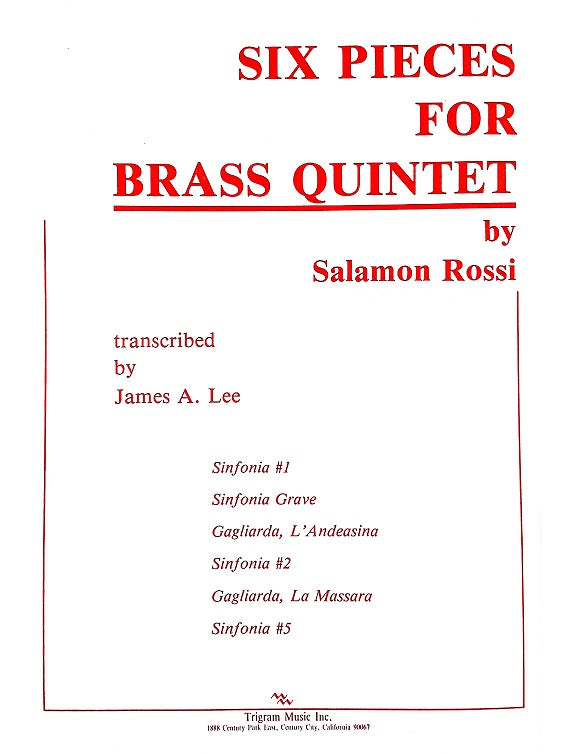 Six Pieces for Brass Quintet by Salamon Rossi, trans. James Lee, pub. Trigram