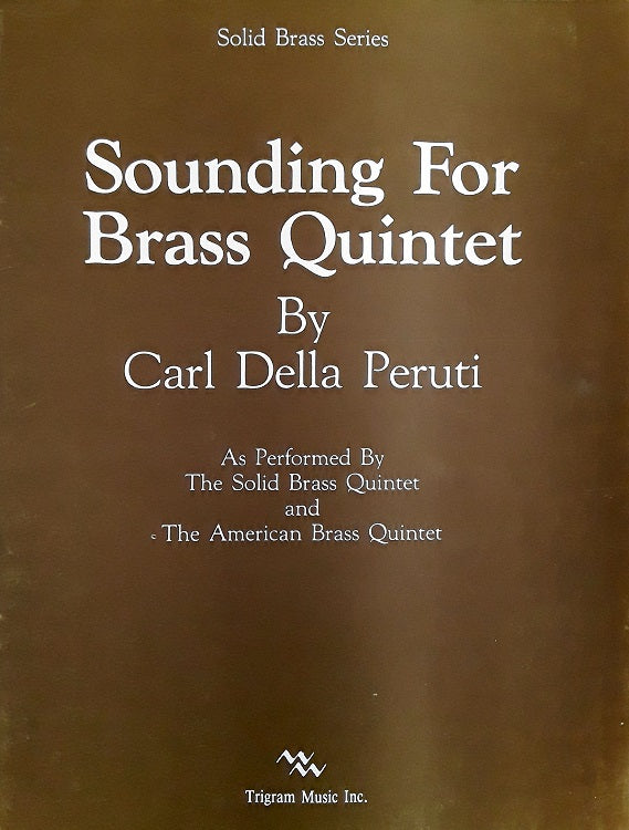 Sounding For Brass Quintet by Carl Della Peruti pub. Trigram/ Wimbledon
